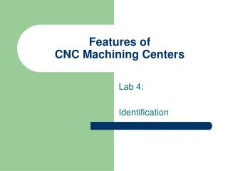 Features of  CNC Machining Centers