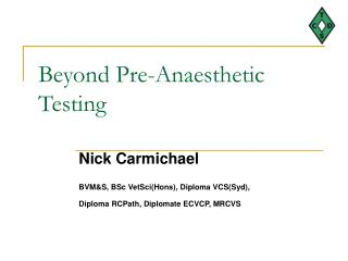 Beyond Pre-Anaesthetic  Testing