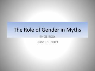 The Role of Gender in Myths