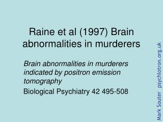 Raine et al 1997 Brain abnormalities in murderers