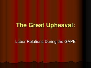 The Great Upheaval: