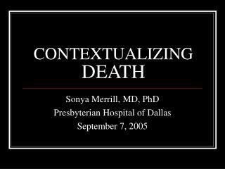 CONTEXTUALIZING DEATH