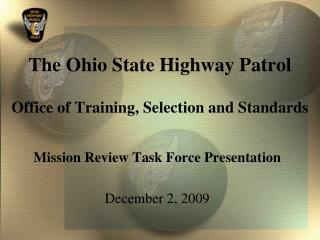 The Ohio State Highway Patrol  Office of Training, Selection and Standards