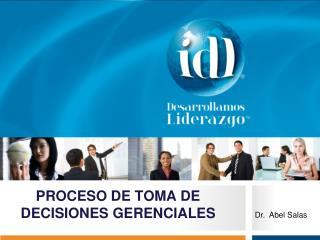PROCESO DE TOMA DE DECISIONES GERENCIALES