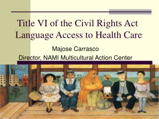 Title VI of the Civil Rights Act  Language Access to Health Care