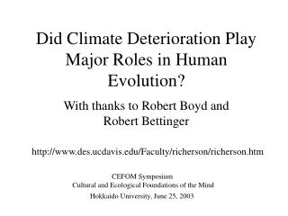 Did Climate Deterioration Play Major Roles in Human Evolution