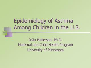 Epidemiology of Asthma Among Children in the U.S.