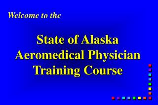 State of Alaska Aeromedical Physician Training Course