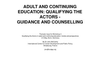 ADULT AND CONTINUING EDUCATION: QUALIFYING THE ACTORS - GUIDANCE AND COUNSELLING