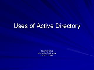 Uses of Active Directory