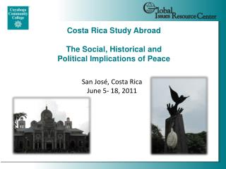 Costa Rica Study Abroad  The Social, Historical and  Political Implications of Peace