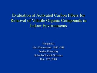 Evaluation of Activated Carbon Fibers for Removal of Volatile Organic Compounds in Indoor Environments