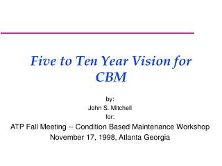 Five to Ten Year Vision for CBM