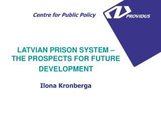 LATVIAN PRISON SYSTEM