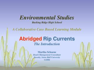 Environmental Studies  Basking Ridge High School   A Collaborative Case Based Learning Module