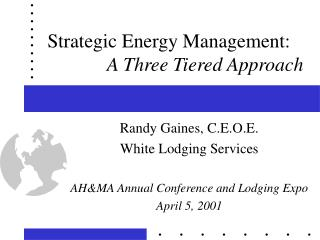 Strategic Energy Management:     A Three Tiered Approach