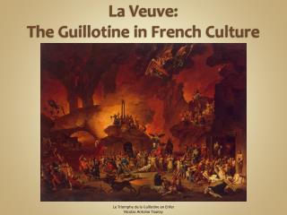 La Veuve: The Guillotine in French Culture