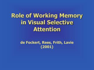Role of Working Memory in Visual Selective Attention