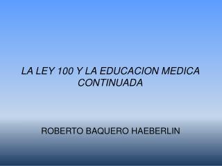 LA LEY 100 Y LA EDUCACION MEDICA CONTINUADA