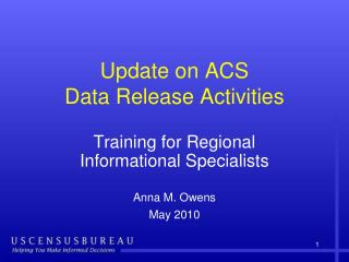 Update on ACS  Data Release Activities
