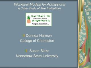 Workflow Models for Admissions A Case Study of Two Institutions