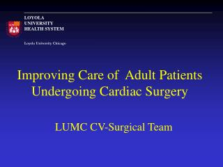 Improving Care of  Adult Patients Undergoing Cardiac Surgery