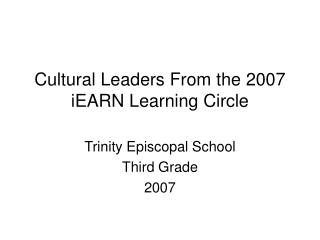 Cultural Leaders From the 2007 iEARN Learning Circle