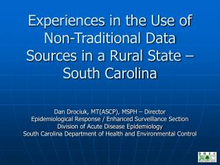 Experiences in the Use of Non-Traditional Data Sources in a Rural State