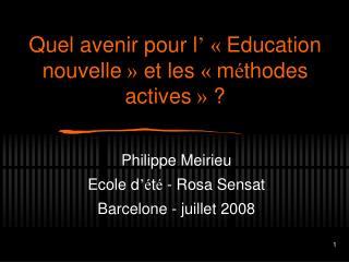 Quel avenir pour l    Education nouvelle   et les   m thodes actives
