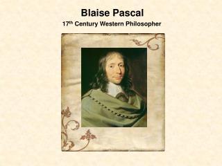 Blaise Pascal 17th Century Western Philosopher