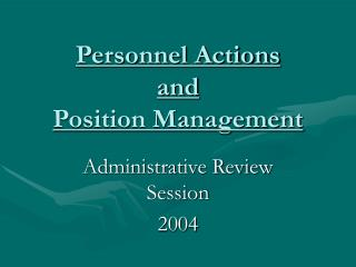 Personnel Actions and Position Management