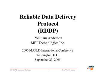 Reliable Data Delivery Protocol RDDP  William Anderson MEI Technologies Inc.