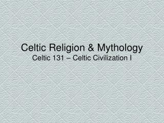 Celtic Religion  Mythology