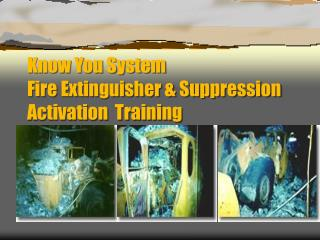 Know You System Fire Extinguisher  Suppression Activation  Training