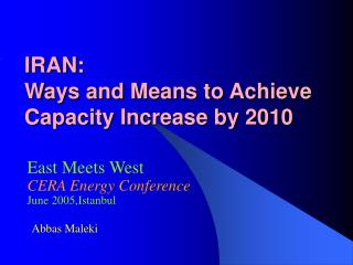 IRAN:  Ways and Means to Achieve Capacity Increase by 2010