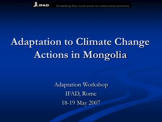 Adaptation to Climate Change  Actions in Mongolia