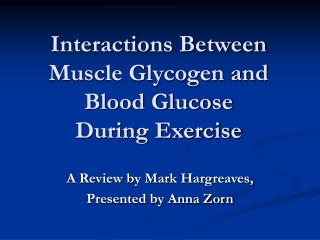 Interactions Between Muscle Glycogen and Blood Glucose  During Exercise