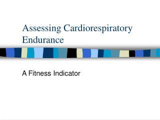 Assessing Cardiorespiratory Endurance