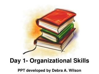 Day 1- Organizational Skills
