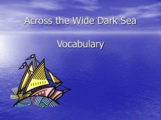 Across the Wide Dark Sea  Vocabulary