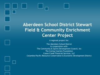 Aberdeen School District Stewart Field  Community Enrichment Center Project