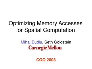 Optimizing Memory Accesses for Spatial Computation