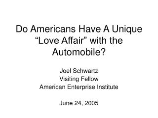 Do Americans Have A Unique  Love Affair  with the Automobile