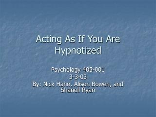 Acting As If You Are Hypnotized