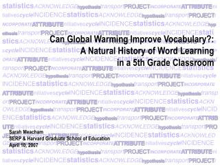 Can Global Warming Improve Vocabulary:  A Natural History of Word Learning  in a 5th Grade Classroom