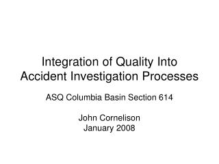 Integration of Quality Into Accident Investigation Processes