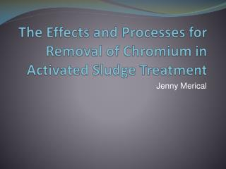The Effects and Processes for Removal of Chromium in Activated Sludge Treatment