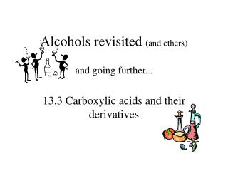 Alcohols revisited and ethers