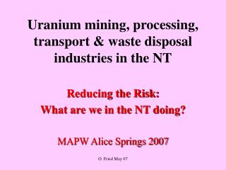 Reducing the risk of the nuclear industry in the NT.