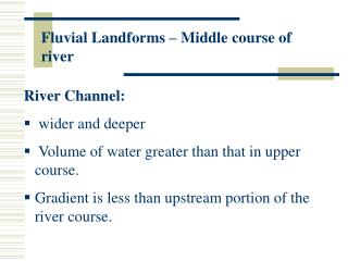 Fluvial Landforms   Middle course of river
